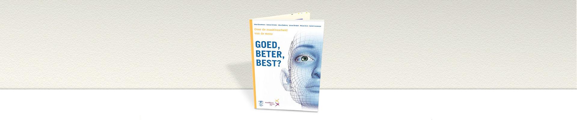 Boek 'Goed, beter, best? Over de maakbaarheid van de mens'