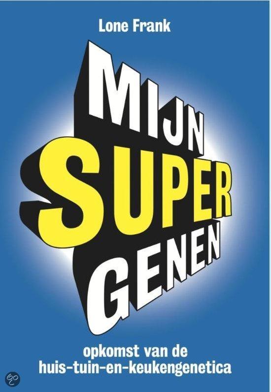 'Mijn supergenen' – Gesprek met neurobiologe Lone Frank