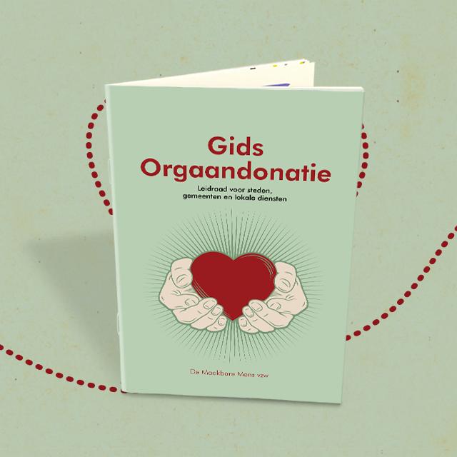 Gids orgaandonatie. Leidraad voor steden, gemeenten en lokale diensten