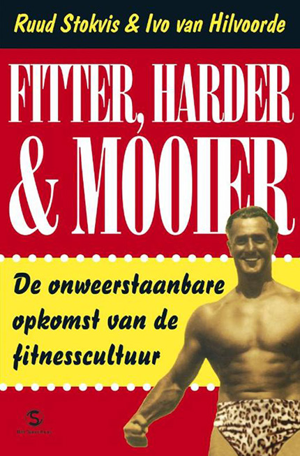 Fitter, harder, mooier