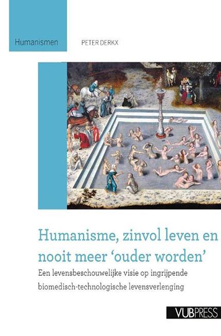 Humanisme, zinvol leven nooit meer 'ouder worden'