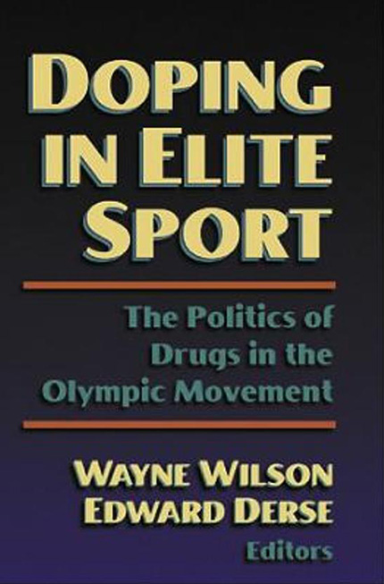 Doping in elitesport. The Politics of Drugs in the Olympic Movement