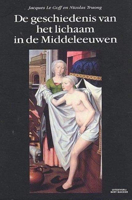 De geschiedenis van het lichaam in de Middeleeuwen