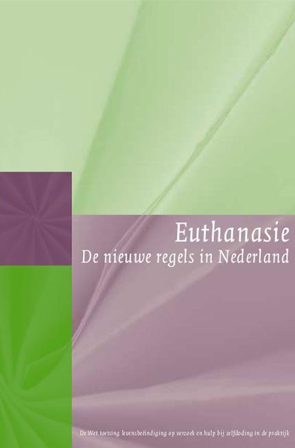 Euthanasie. De nieuwe regels in Nederland