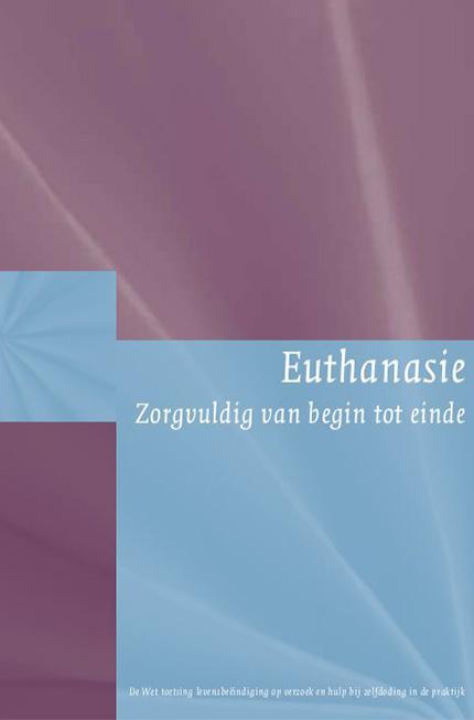 Euthanasie. Zorgvuldig van begin tot einde