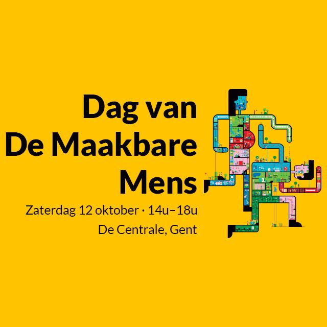Help mee op onze Dag van De Maakbare Mens | 12/10, Gent